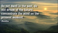 Do not dwell in past